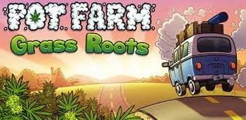 Pot Farm - Grass Roots