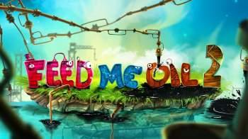 Feed Me Oil 2