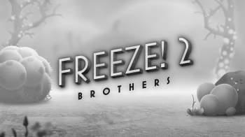 Freeze! 2 - Братья