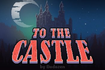 To The Castle